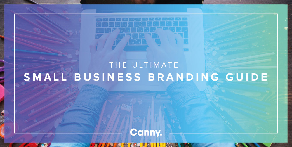 the ultimate small business branding guide canny creative