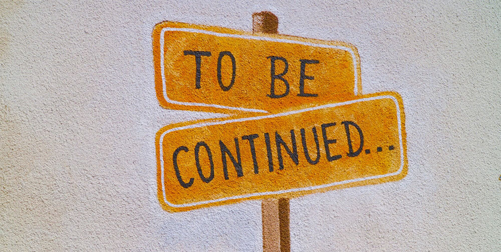 to be continued sign post